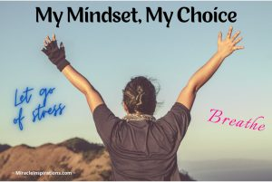 My Mindset, My Choice, let go of stress, breathe, woman raising her arms and releasing, hiking