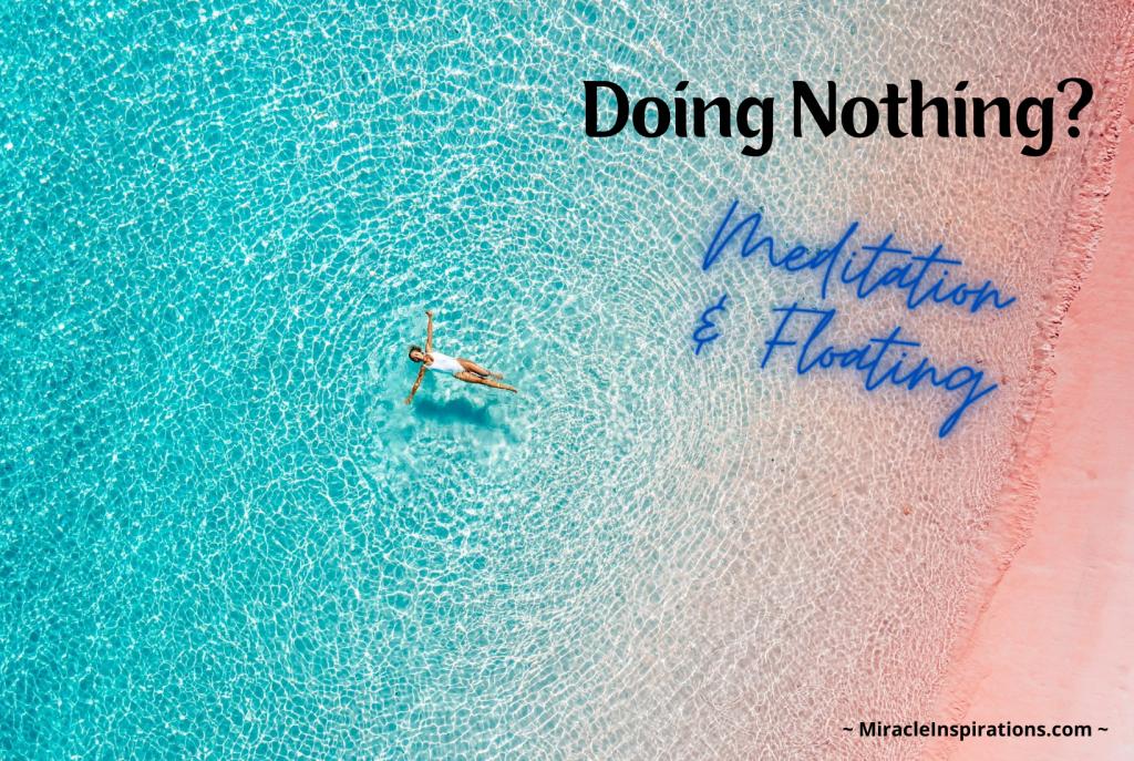 Doing Nothing? Meditation & Floating